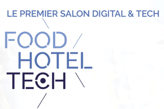 FOOD HOTEL TECH : 1ER SALON DIGITAL ET TECH 100% HÔTELLERIE - RESTAURATION