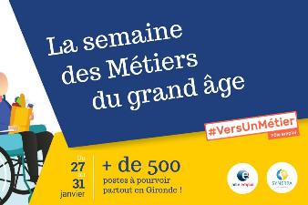 Semaine des métiers du Grand âge - 27 janv au 3 fev - Gironde