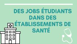 Les établissements de santé proposent des jobs étudiants !