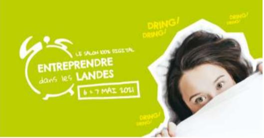 Salon entreprendre dans les Landes, 6 et 7 mai 2021
