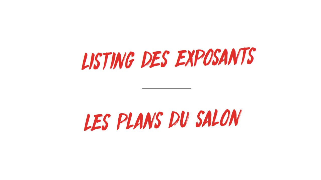 Liste des Exposants & Les Plans du Salon