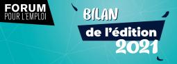 FORUM POUR L'EMPLOI - Bilan et replays de l'édition 2021