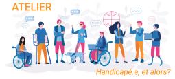 2 ateliers ludiques et participatifs : Thème du Handicap