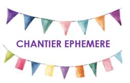 """Lancement de l'action """"Chantier Ephémère"""